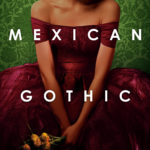 """""""Mexican Gothic"""" book cover"""