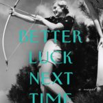 """""""Better Luck Next Time"""" book cover"""
